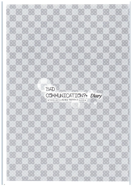 BAD COMMUNICATION? Diary 21