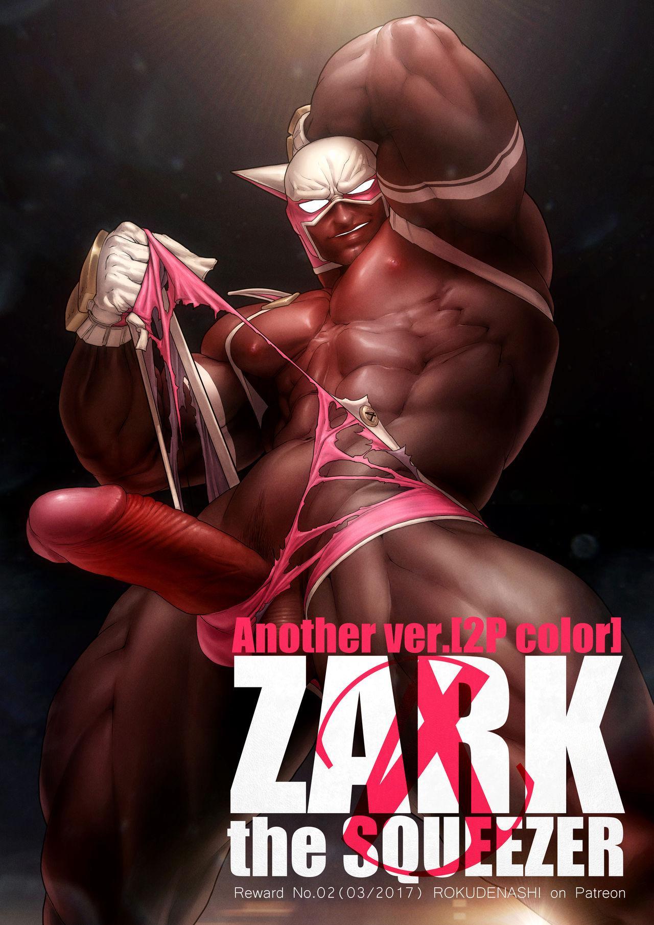 ZARK the SQUEEZER Another Ver. 0