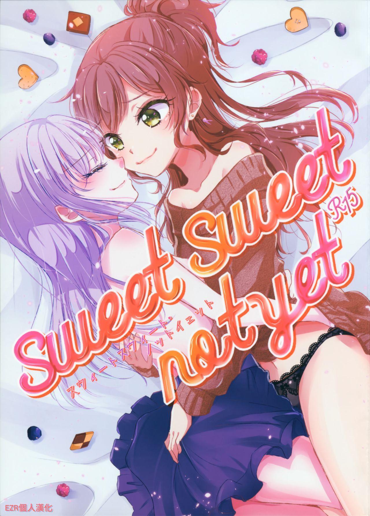 sweet sweet not yet 0