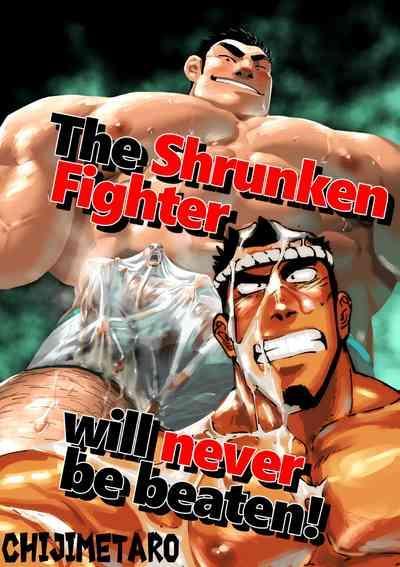 The Shrunken Fighter will never be beaten! 0